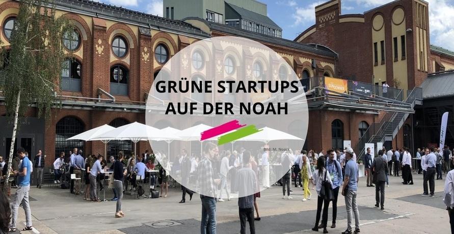 Grüne Startups auf der NOAH Konferenz in Berlin