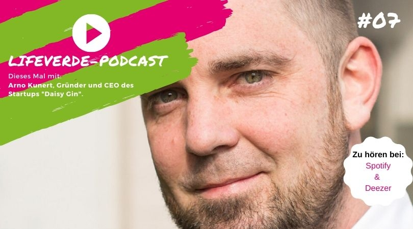 PODCAST | Arno Kunert, Gründer und CEO von Daisy Gin