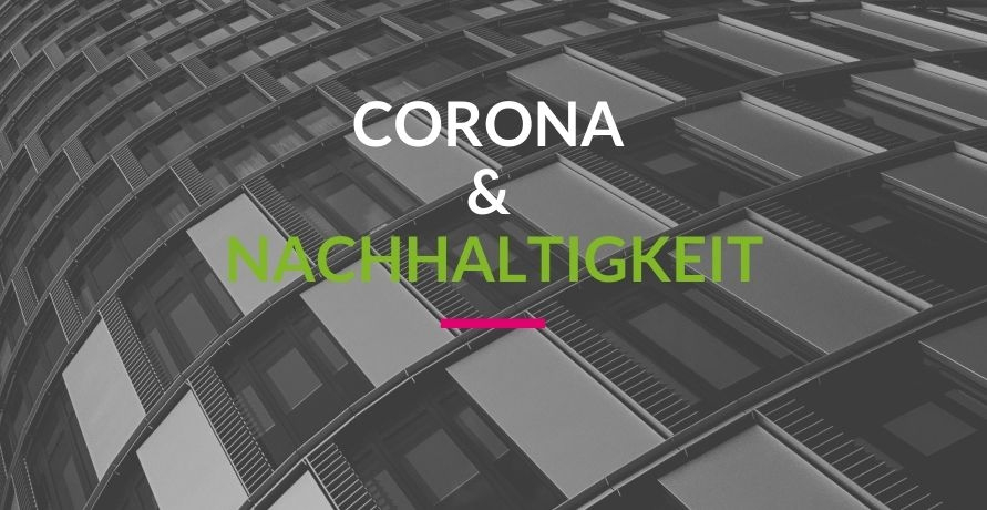 Nachhaltigkeit in Zeiten von Corona
