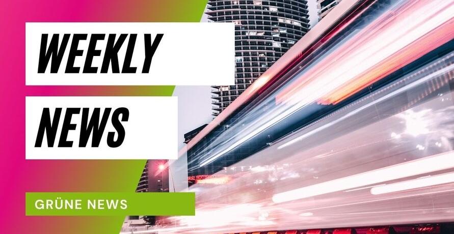 Die Grünen News & Tipps der Woche